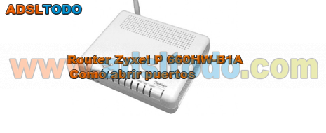 Router Zyxel P 660 HW-B1A como abrir puertos